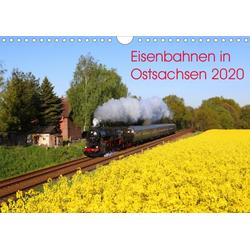 Eisenbahnen in Ostsachsen 2020 (Wandkalender 2020 DIN A4 quer)