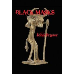 Black Masks als Buch von John Fraser