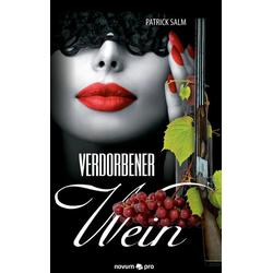 Verdorbener Wein als Buch von Patrick Salm