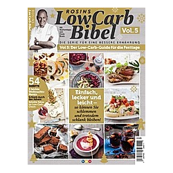 Rosins LowCarb Bibel - Vol. 5: Der Low-Carb-Guide für die Festtage