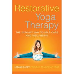 Restorative Yoga Therapy: eBook von Leeann Carey