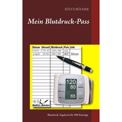 Mein Blutdruck-Pass als Buch von Uwe H. Sültz