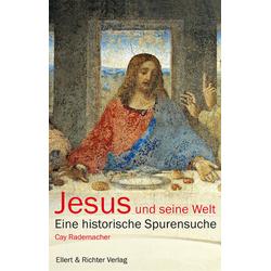 Jesus und seine Welt als Buch von Cay Rademacher