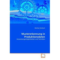 Mustererkennung in Produktionsdaten als Buch von Matthias Steinbach