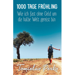 1000 Tage Frühling als Buch von Tomislav Perko