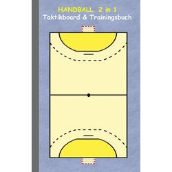 Handball 2 in 1 Taktikboard und Trainingsbuch als Buch von Theo von Taane