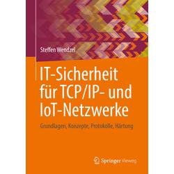 IT-Sicherheit für TCP/IP- und IoT-Netzwerke als Buch von Steffen Wendzel