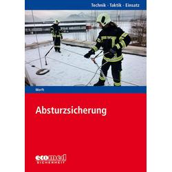 Absturzsicherung als Buch von Wolfgang Werft