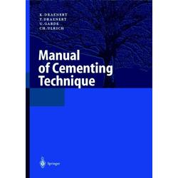 Manual of Cementing Technique als Buch von K. Draenert/ Y. Draenert/ U. Garde/ C. Ulrich