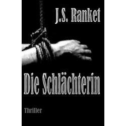 Die Schlächterin als Buch von J. S. Ranket