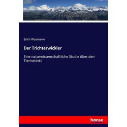 Der Trichterwickler als Buch von Erich Wasmann