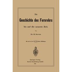 Die Geschichte des Fernrohrs bis auf die neueste Zeit als Buch von Hermann Servus