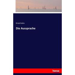 Die Aussprache als Buch von Ernst Kuhn