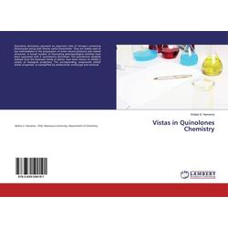Vistas in Quinolones Chemistry als Buch von Wafaa S. Hamama