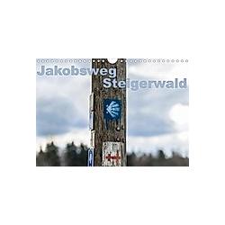 Jakobsweg Steigerwald (Wandkalender 2021 DIN A4 quer)