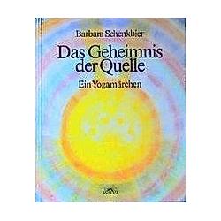 Das Geheimnis der Quelle. Barbara Schenkbier  - Buch