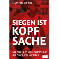 Siegen ist Kopfsache als Buch von Matt Fitzgerald