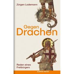 Gegen Drachen als Buch von Jürgen Lodemann