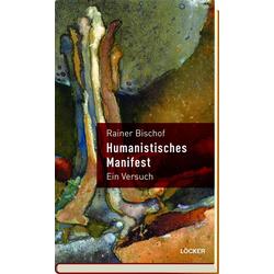 Humanistisches Manifest: Buch von Rainer Bischof