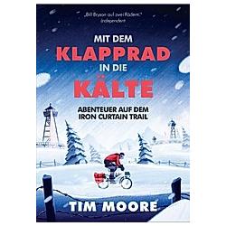 Mit dem Klapprad in die Kälte. Tim Moore  - Buch