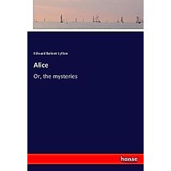 Alice. Edward Bulwer Lytton  - Buch