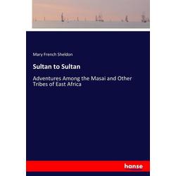 Sultan to Sultan als Buch von Mary French Sheldon