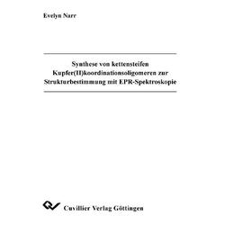 Synthese und kettensteifen Kupfer(II)koordinationsoligomeren zur Strukturbestimmung mit EPR-Spektroskopie: eBook von