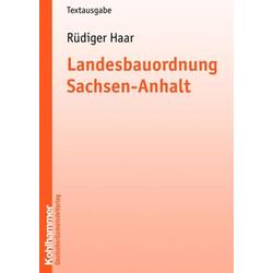 Landesbauordnung Sachsen-Anhalt als Buch von Rüdiger Haar