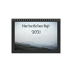 Herbstliches Sylt 2021 (Tischkalender 2021 DIN A5 quer)