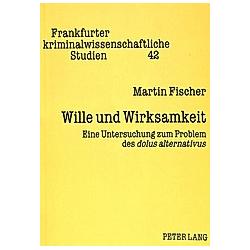 Wille und Wirksamkeit. Martin Fischer  - Buch