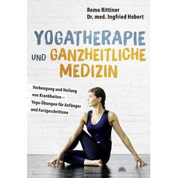 Yogatherapie und ganzheitliche Medizin: Buch von Remo Rittiner/ Ingfried Hobert