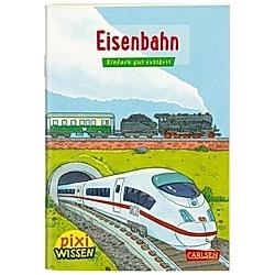 Eisenbahn / Pixi Wissen Bd.28. Nicole Künzel  - Buch