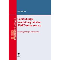 Gefährdungsbeurteilung mit dem START-Verfahren 2.0 als Buch von Rolf Satzer