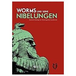 Worms und seine Nibelungen