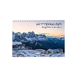 Hüttenzauber: Berghütten in den Alpen (Tischkalender 2021 DIN A5 quer)