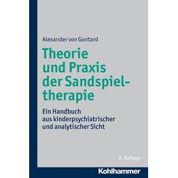 Theorie und Praxis der Sandspieltherapie als Buch von Alexander von Gontard