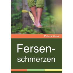 Fersenschmerzen als Buch von Patrick Hofer