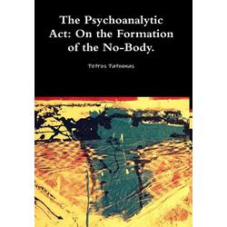 The Psychoanalytic Act als Buch von Petros Patounas
