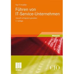 Führen von IT-Service-Unternehmen als Buch von Kay P. Hradilak