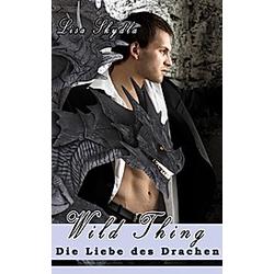 Wild Thing - Die Liebe des Drachen. Lisa Skydla  - Buch