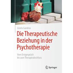 Die Therapeutische Beziehung in der Psychotherapie: Buch von Gisela Gandras