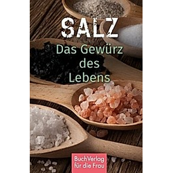 Salz. Das Gewürz des Lebens