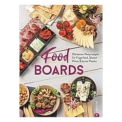 Food-Boards. Angkana Neumayer  Alex Neumayer  - Buch
