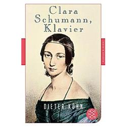 Clara Schumann  Klavier. Dieter Kühn  - Buch