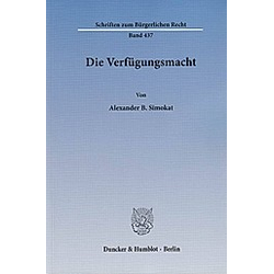 Die Verfügungsmacht. Alexander B. Simokat  - Buch