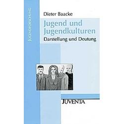 Jugend und Jugendkulturen. Dieter Baacke  - Buch
