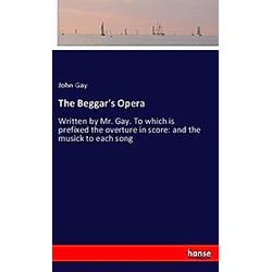 The Beggar's Opera. John Gay  - Buch
