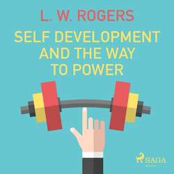 Self Development and the Way to Power (Unabridged)