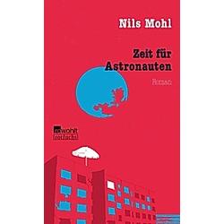 Zeit für Astronauten. Nils Mohl  - Buch