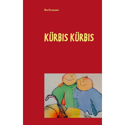 Kürbis Kürbis als Buch von Noa Straumann